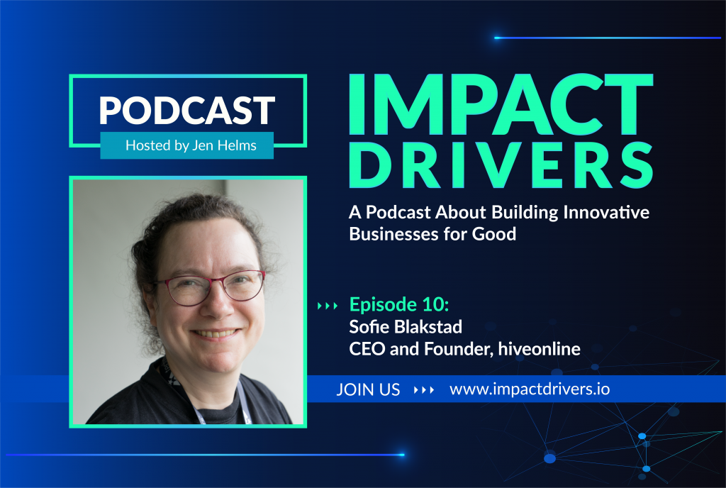 Episode 10 features Sofie Blakstad, CEO and Founder of hiveonline